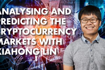 Analysing And Predicting The Cryptocurrency Markets With Xiahong Lin