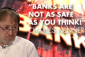 """Banks Are Not As Safe As You Think!"" - Charles Nenner"
