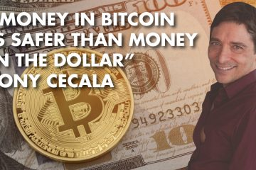 """Money In Bitcoin Is Safer Than Money In The Dollar"" - Tony Cecala"