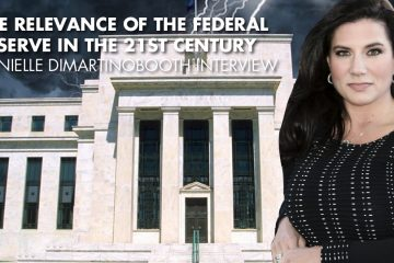 The Relevance Of The Federal Reserve In The 21st Century - Danielle Dimartinobooth Interview