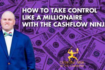 How To Take Control Like A Millionaire With The Cashflow Ninja
