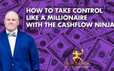 How To Take Control Like A Millionaire With The Cashflow Ninja