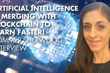 Artificial Intelligence Is Merging With Blockchain To Learn Faster! - Sommer Sherwood Interview