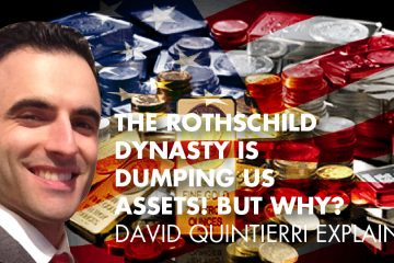 The Rothschild Dynasty Is Dumping US Assets! But Why? David Quintierri Explains