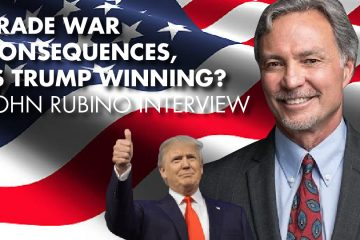 Trade War Consequences, Is Trump Winning? - John Rubino Interview