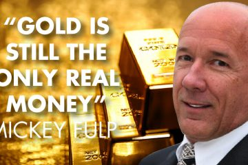 """Gold Is Still The Only Real Money"" - Mickey Fulp"