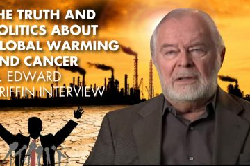 Is Global Warming The Greatest Lie In Human History? - G. Edward Griffin Interview