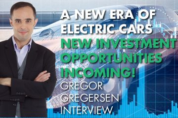 A New Era Of Electric Cars – New Investment Opportunities Incoming! Gregor Gregersen Interview