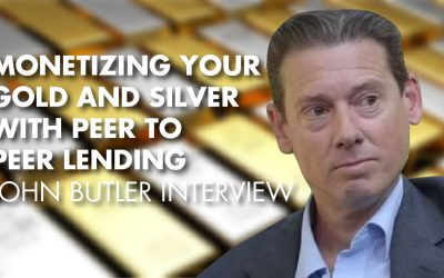 Monetizing Your Gold And Silver With Peer to Peer Lending - John Butler Interview