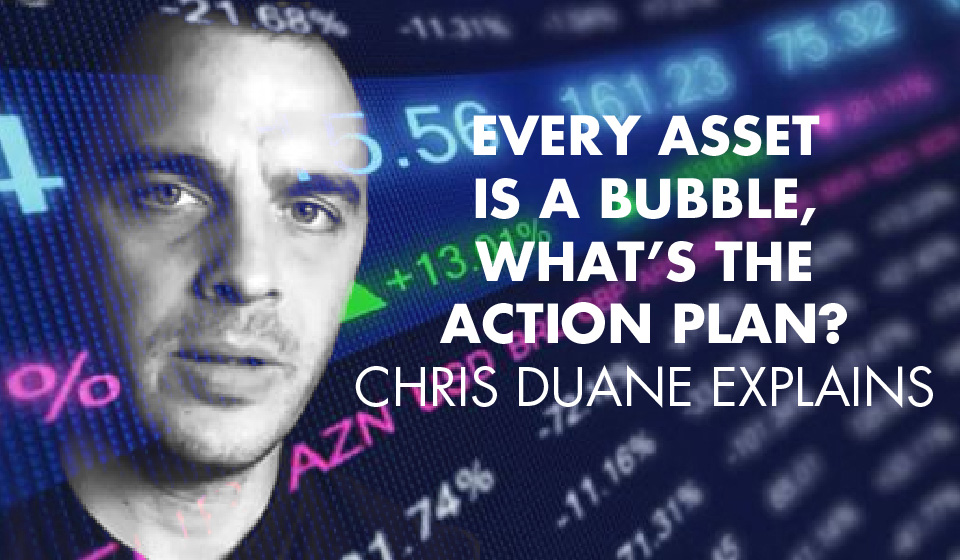 2008 All Over Again… or MUCH WORSE? Chris Duane on the Asset Bubble
