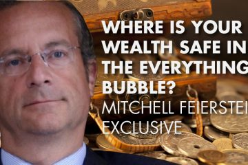 Where Is Your Wealth Safe In The Everything Bubble? Mitchell Feierstein Exclusive