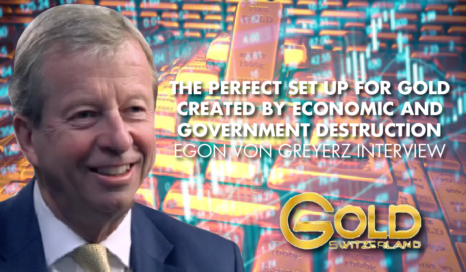 GOLD'S MOMENTUM TO CONTINUE? Egon Von Greyerz on Precious Metals, Fiat Money, and Massive Global Debt