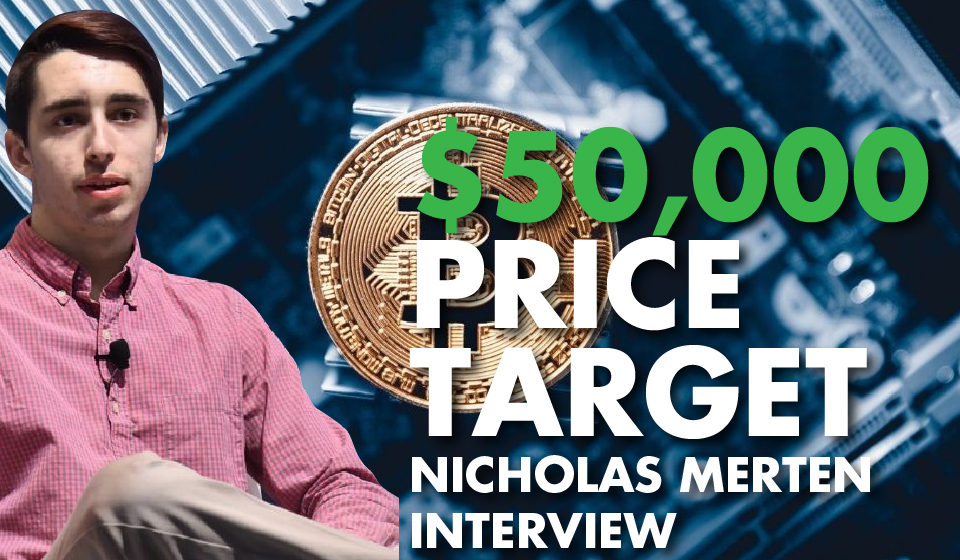 $50,000 AND BEYOND: Nicholas Merten on Bitcoin's Path Forward