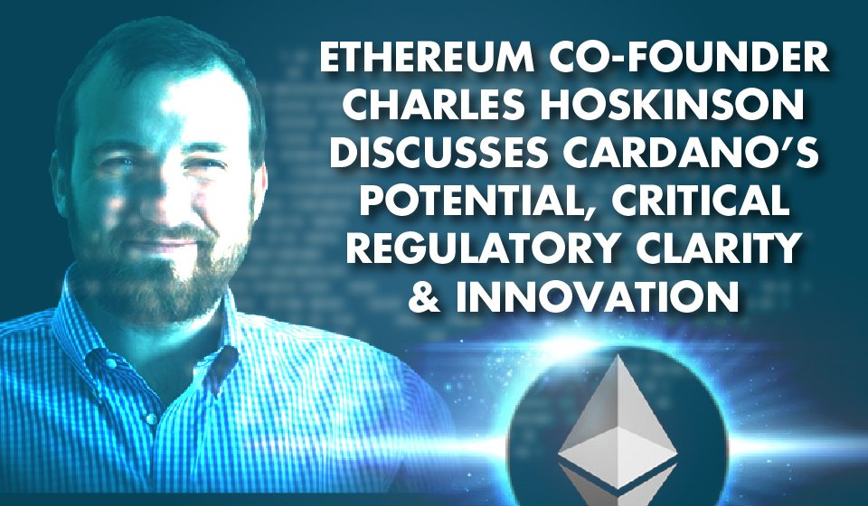 BITCOIN ON THE VERGE: Charles Hoskinson's Vision for the World's Biggest Cryptocurrency