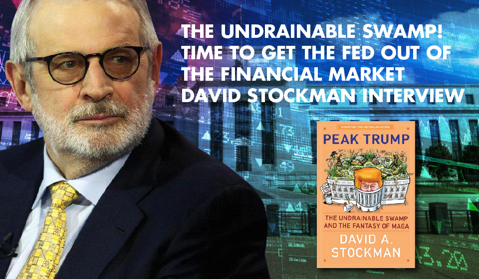 WE'RE AT THE END OF THE ROAD: David Stockman on America's Dangerous Path to Recession