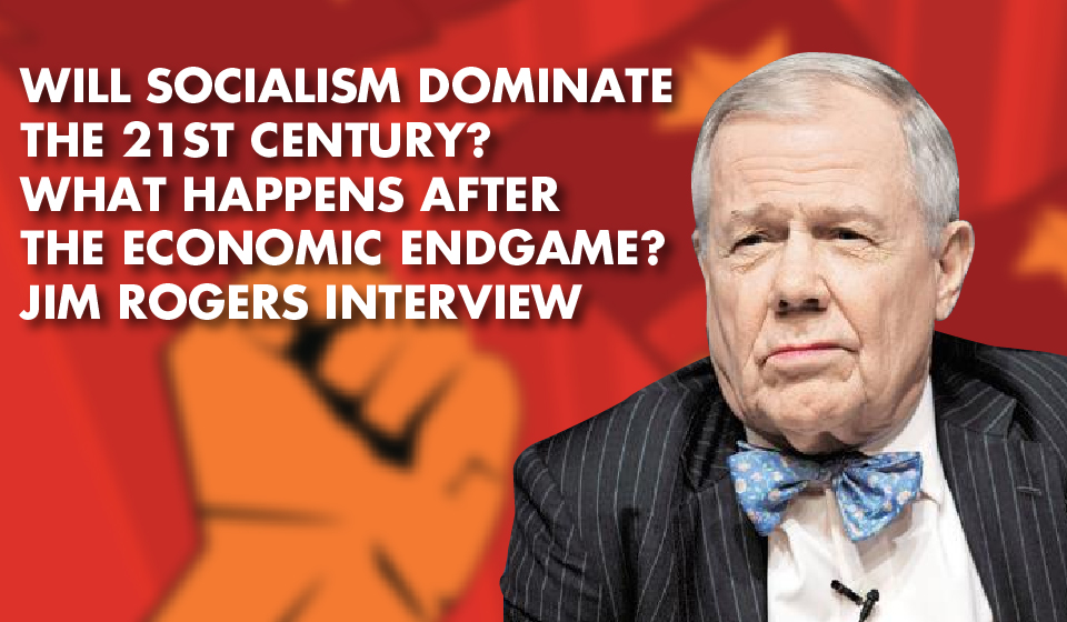 ECONOMIC WAKE-UP CALL: The Legendary Jim Rogers Prepares Humanity for Calamity