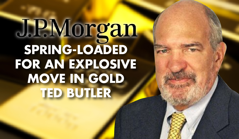 JP Morgan SPRING-LOADED for an Explosive Move in Gold – Ted Butler