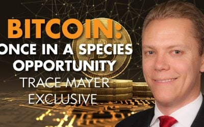 BITCOIN: Once in a SPECIES Opportunity – Trace Mayer Exclusive