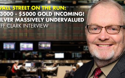 WALL STREET ON THE RUN:$3000-$5000 Gold Incoming! Silver MASSIVELY Undervalued – Jeff Clark Interview