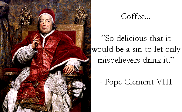 Pope Clement VIII Portrait & Coffee Quote