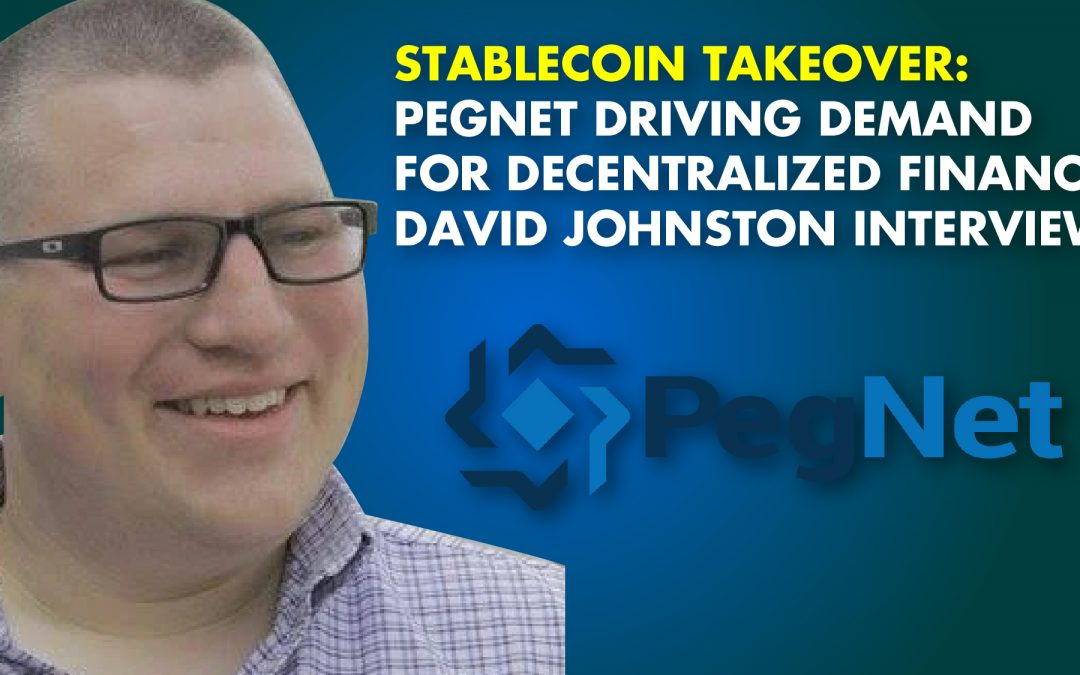 STABLECOIN TAKEOVER: PegNet Driving Demand For Decentralized Finance – David Johnston Interview