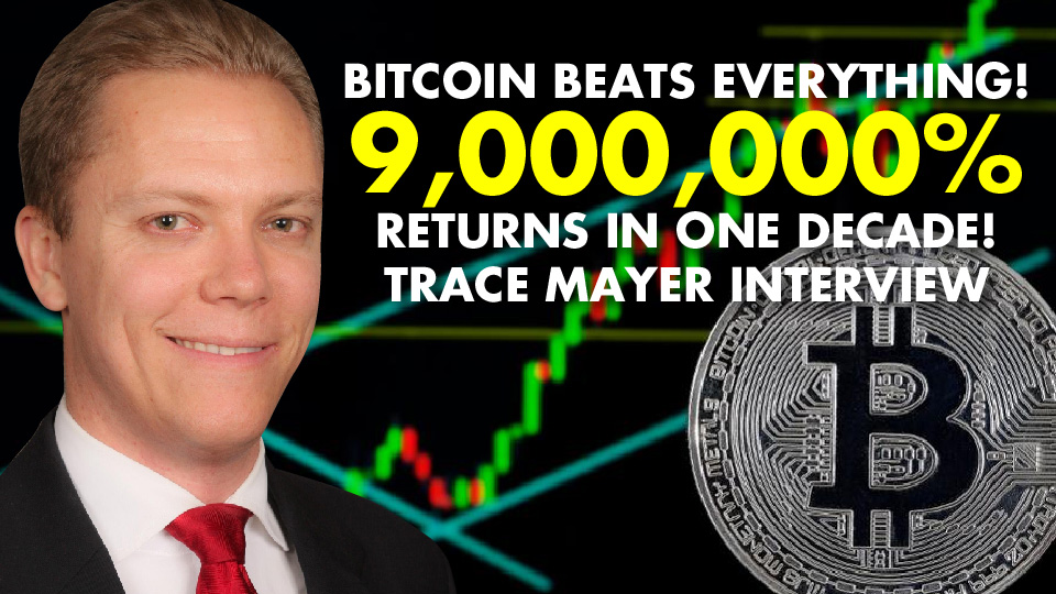 BITCOIN BEATS EVERYTHING! 9,000,000% Returns In One Decade! Trace Mayer Interview