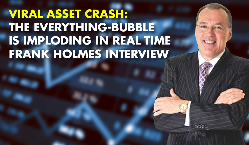 VIRAL ASSET CRASH: The Everything-Bubble Is IMPLODING In REAL TIME – Frank Holmes Interview