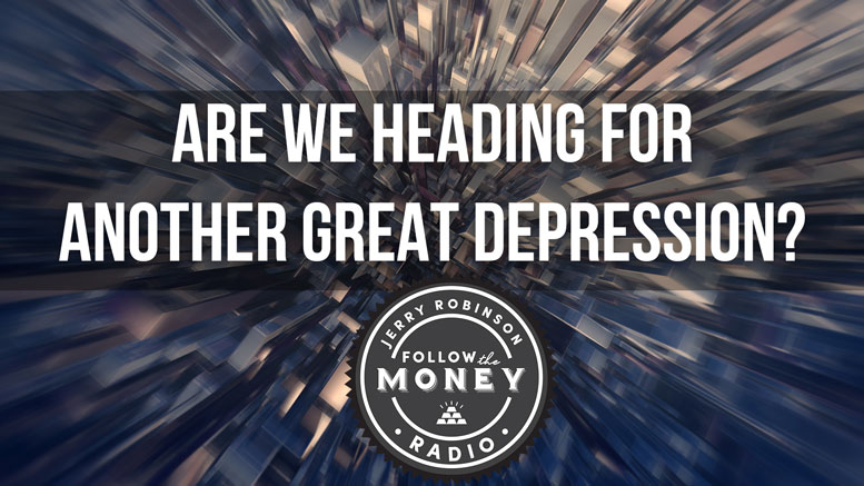 Are We Heading for Another Great Depression?