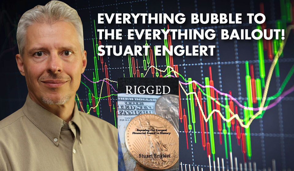 Everything Bubble to the Everything Bailout! – Stuart Englert