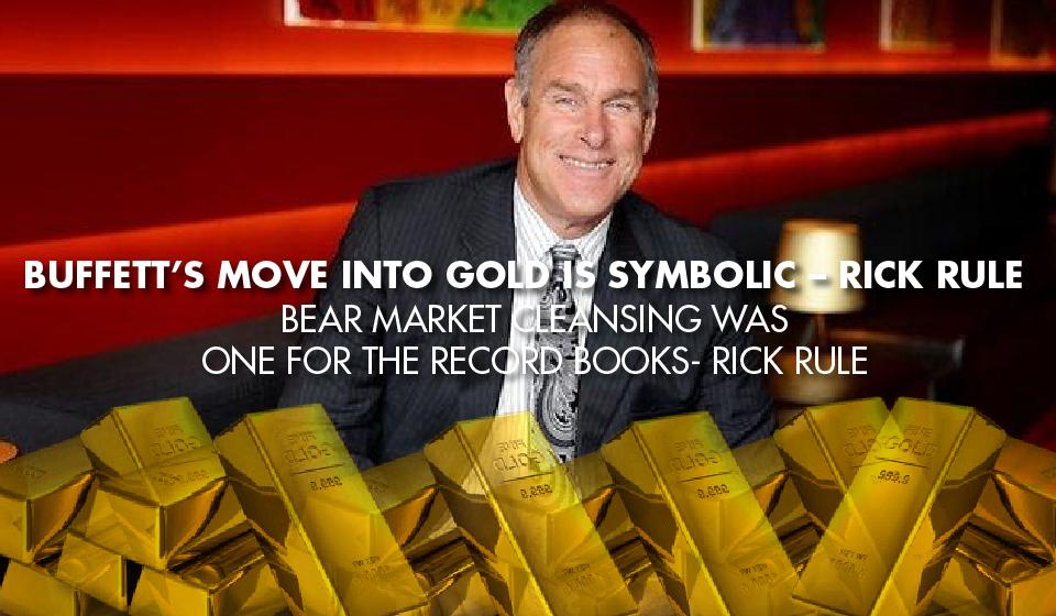 Buffett's Move Into Gold Is Symbolic – Rick Rule