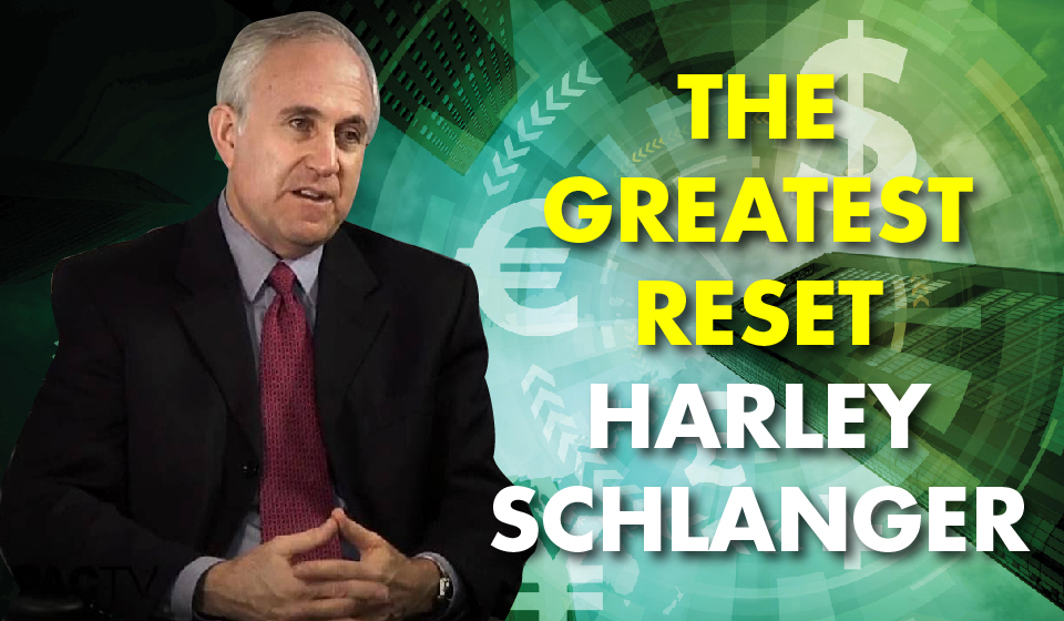 The Greatest Reset – Harley Schlanger