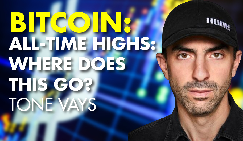 Bitcoin: All-Time Highs: Where Does This Go? -Tone Vays