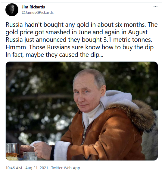 Jim Rickards Twitter on Russia Buying the Dips in Gold - Aug. 21, 2021